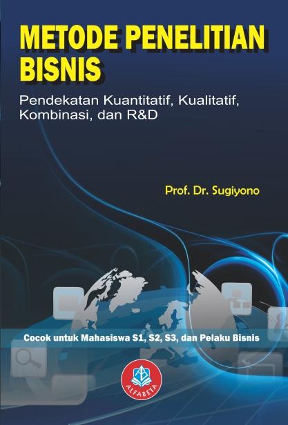 Metode Penelitian Bisnis Pendekatan Kuantitatif Kualitatiff Kombinasi Dan R D Toko Buku Bandung