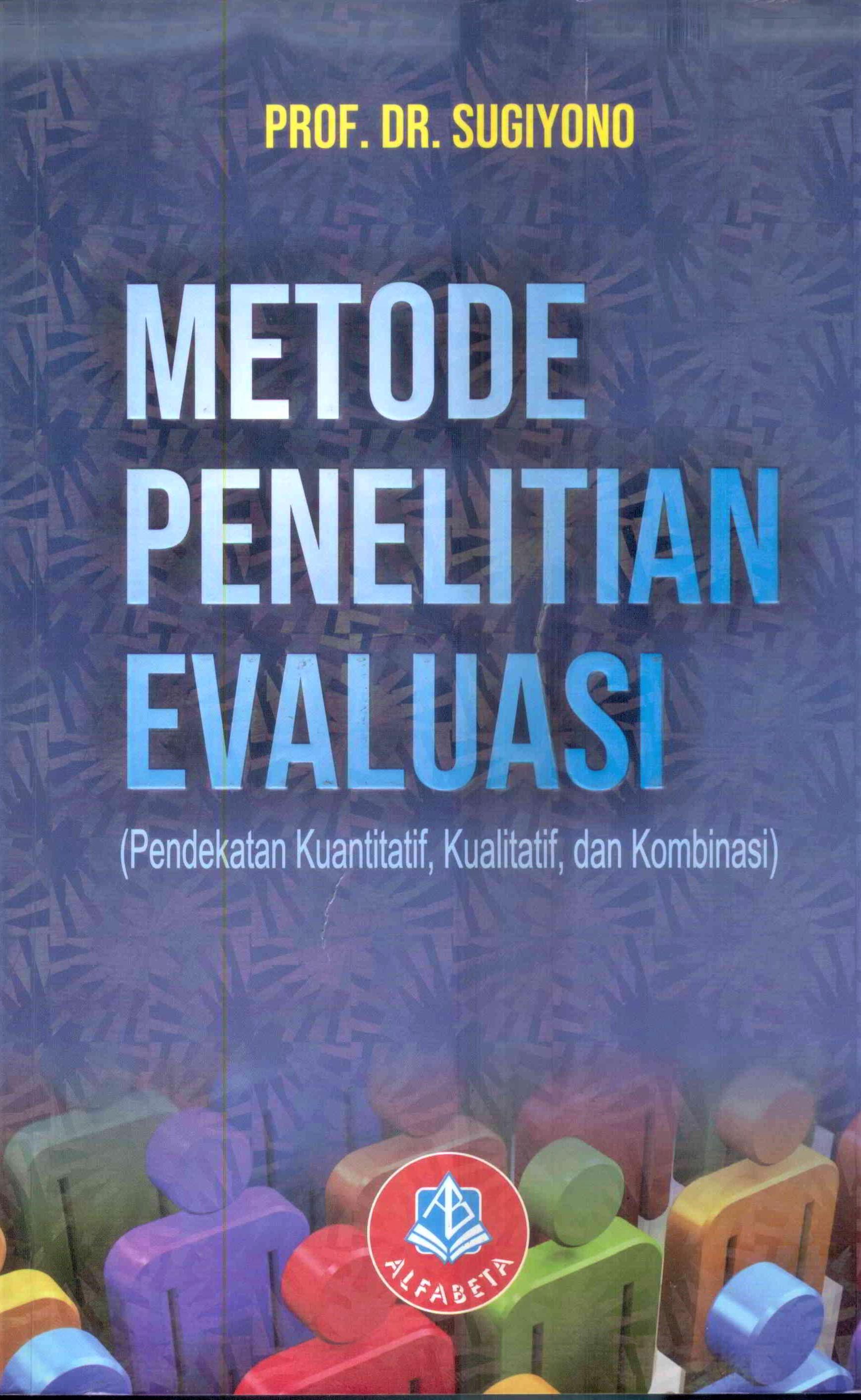 Metode Penelitian Evaluasi Pendekatan Kuantitatif Kualitatif